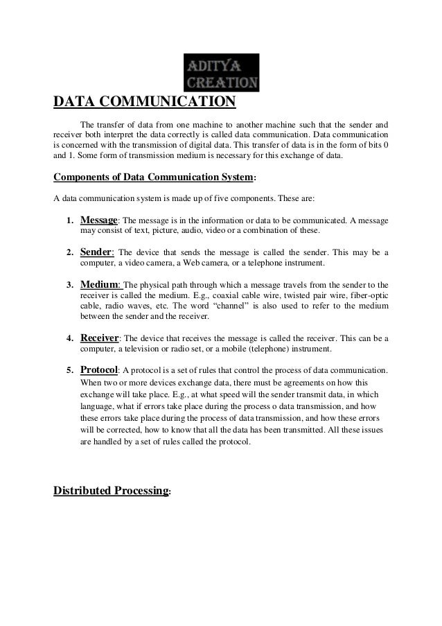 DATA COMMUNICATION The transfer of data from one machine to another machine such that the sender and receiver both interpr...