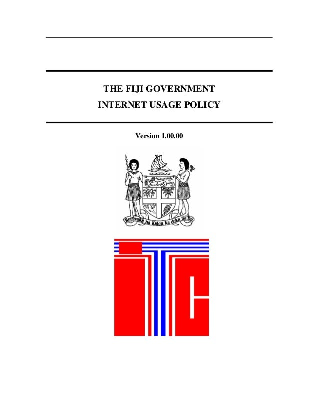 THE FIJI GOVERNMENTINTERNET USAGE POLICY      Version 1.00.00