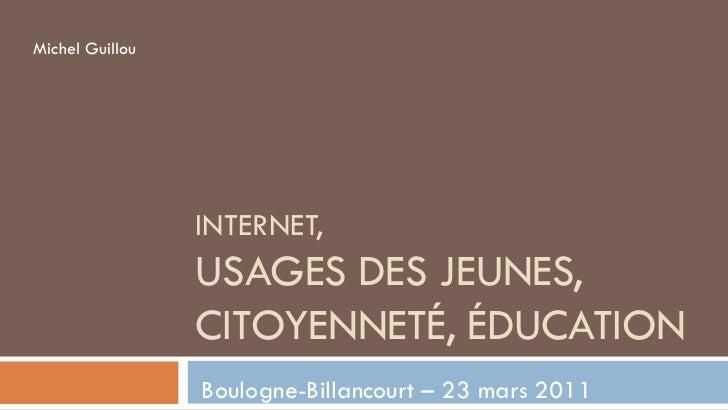 Michel Guillou                 INTERNET,                 USAGES DES JEUNES,                 CITOYENNETÉ, ÉDUCATION        ...