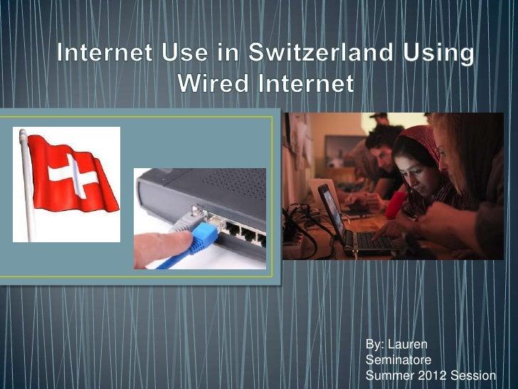Internet use in switzerland using wired internet