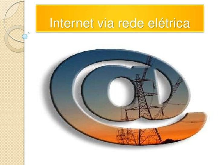 Internet via rede elétrica<br />