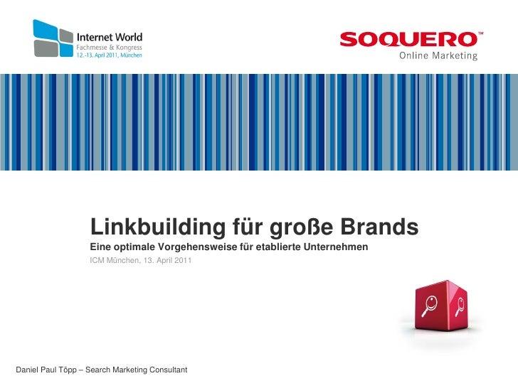 Linkbuilding für große Brands                   Eine optimale Vorgehensweise für etablierte Unternehmen                   ...