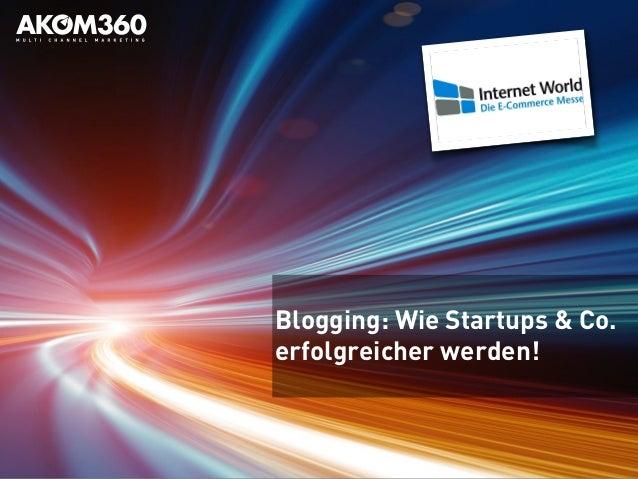 Blogging: Wie Startups & Co. erfolgreicher werden!