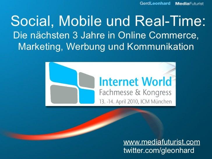 Social, Mobile und Real-Time: Die nächsten 3 Jahre in Online Commerce,  Marketing, Werbung und Kommunikation              ...