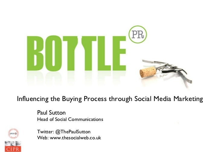 Influencing the Buying Process through Social Media Marketing Paul Sutton Head of Social Communications Twitter: @ThePaulS...