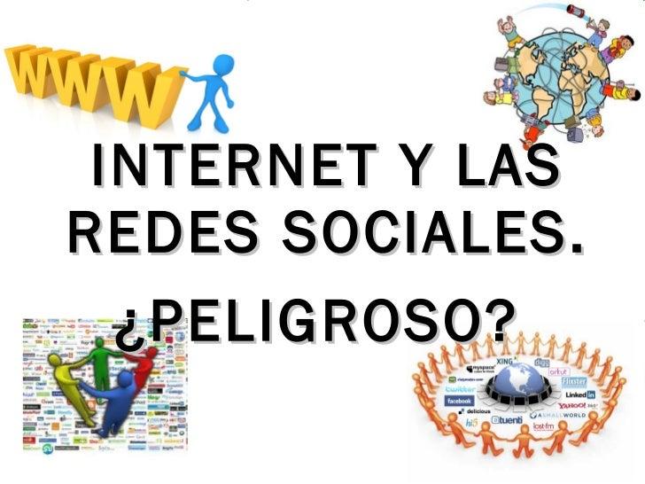 Internet y las redes sociales. peligroso