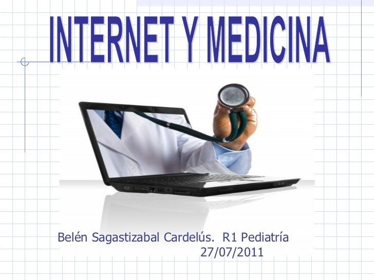 INTERNET Y MEDICINA Belén Sagastizabal Cardelús.  R1 Pediatría  27/07/2011
