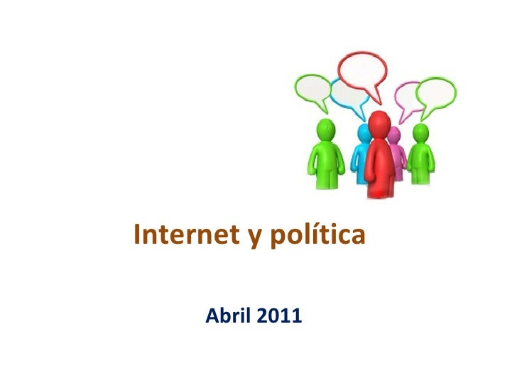 Internet y política Abril 2011