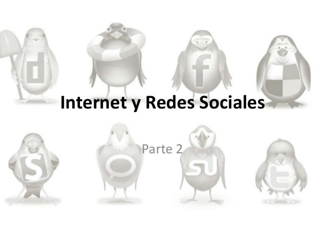 Internet y Redes Sociales         Parte 2