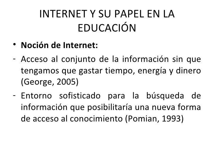 <ul><li>Noción de Internet: </li></ul><ul><li>Acceso al conjunto de la información sin que tengamos que gastar tiempo, ene...