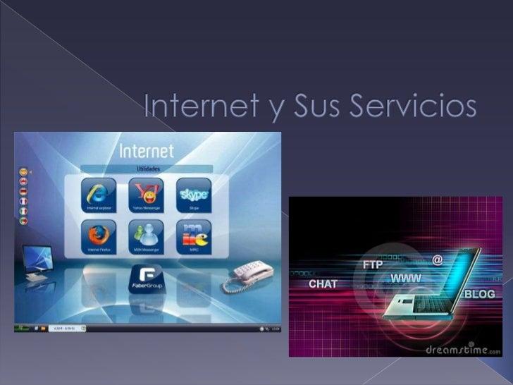 Internet y Sus Servicios<br />