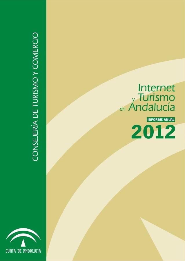 CONSEJERÍADETURISMOYCOMERCIO2012INFORME ANUALInternety Turismoen Andalucía