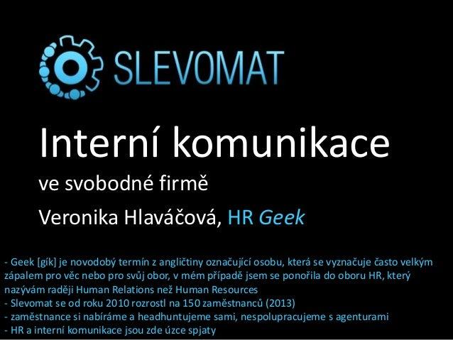 Interní komunikace ve svobodné firmě, Konference o interní komunikaci, 3. října 2013, Praha