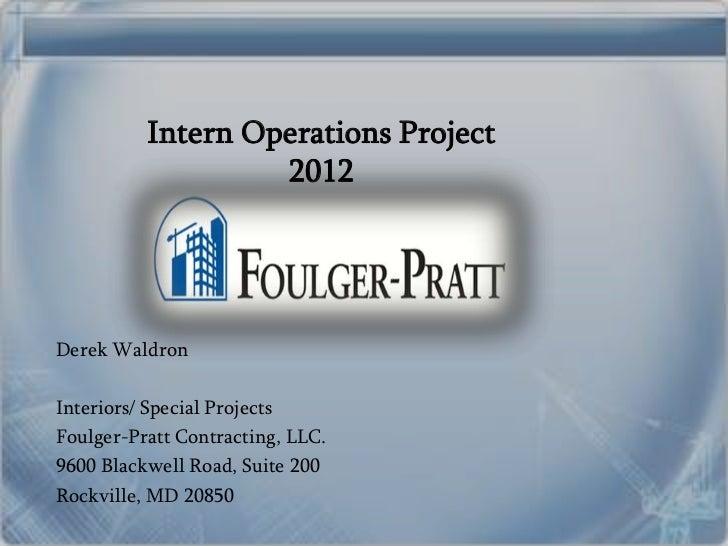 Intern Operations Project                   2012Derek WaldronInteriors/ Special ProjectsFoulger-Pratt Contracting, LLC.960...