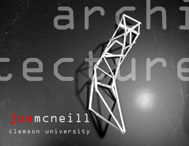 archi tecture joemcneill clemson university