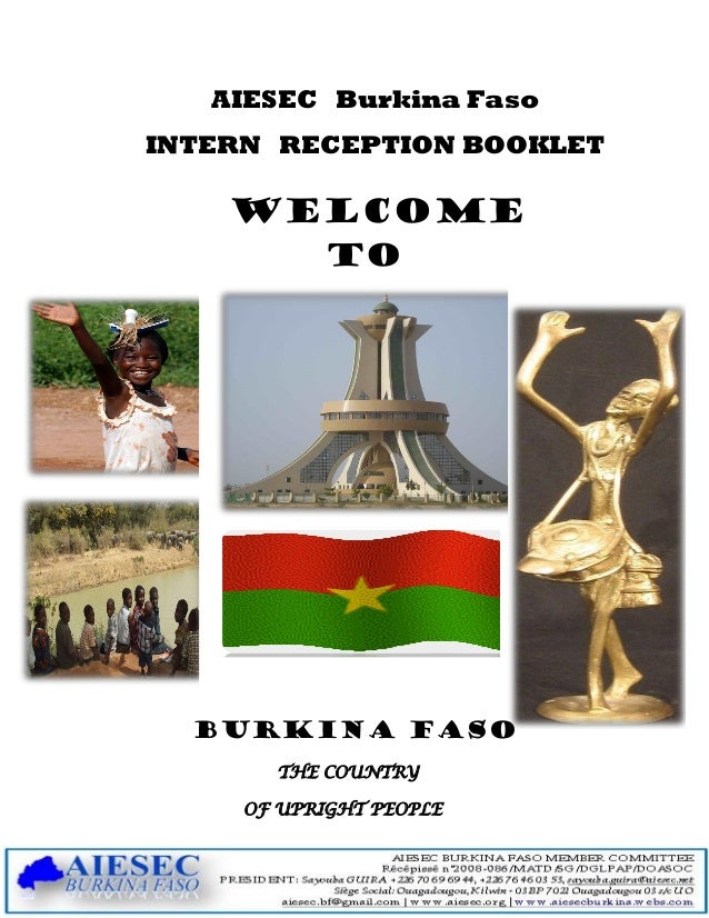 AIESEC Burkina FasoINTERN RECEPTION BOOKLET    WELCOME            TO  BURKINA FASO       THE COUNTRY     OF UPRIGHT PEOPLE
