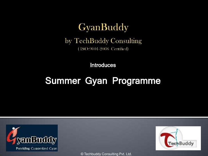 Introduces   Summer Gyan Programme           © Techbuddy Consulting Pvt. Ltd.