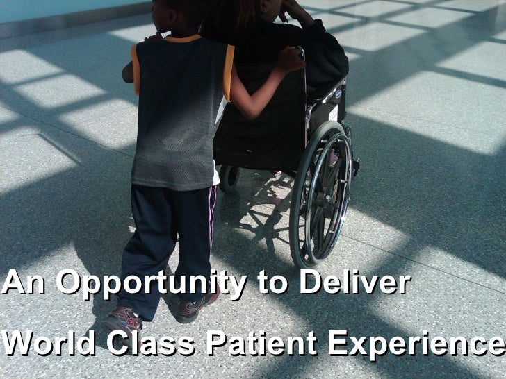 An Opportunity to DeliverWorld Class Patient Experience