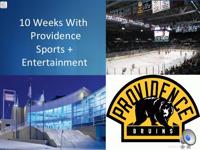  10 Weeks With Providence Sports + Entertainment