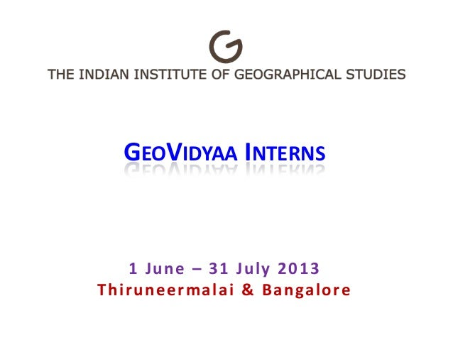 GeoVidyaa interns - 1st batch - 1 June - 31 July 2013