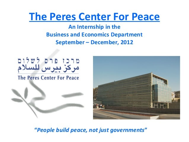 The Peres Center For Peace             An Internship in the     Business and Economics Department        September – Decem...