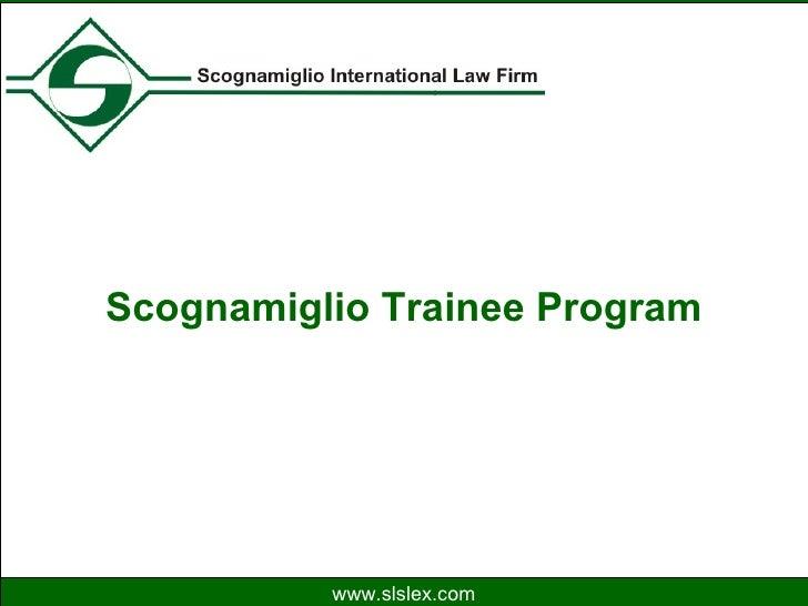 Scognamiglio Trainee Program www.slslex.com