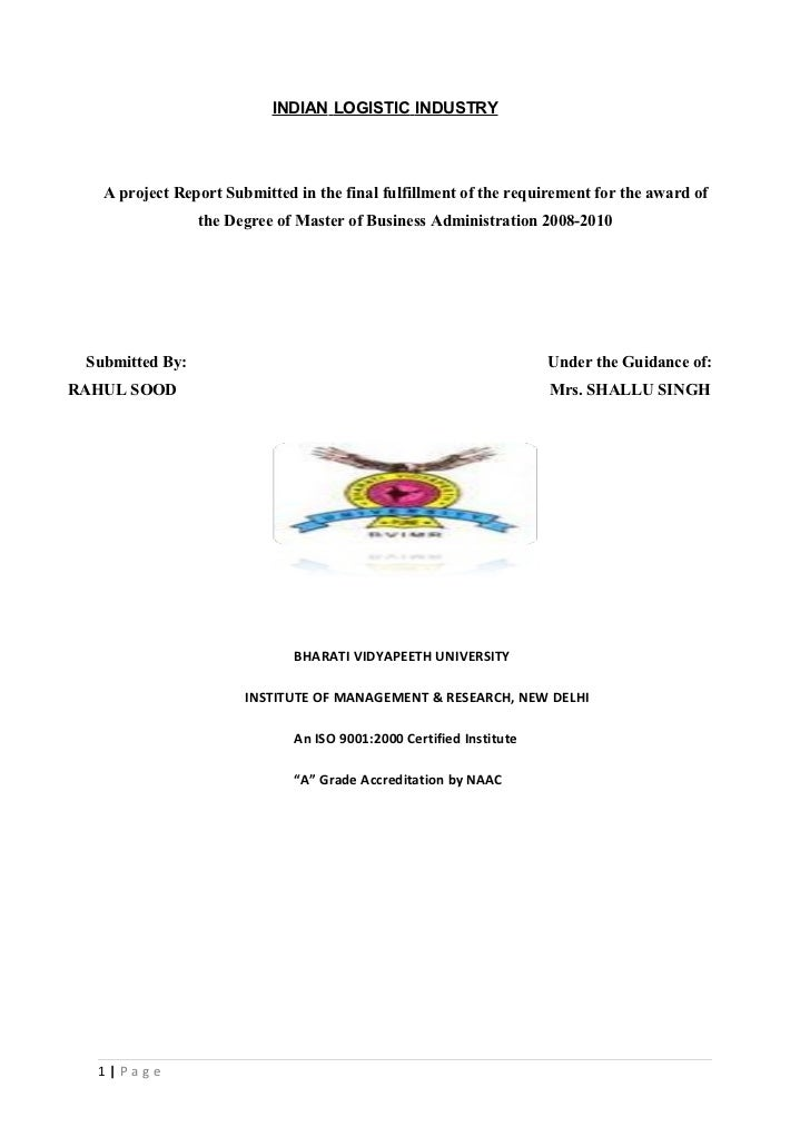 INDIAN LOGISTIC INDUSTRY   A project Report Submitted in the final fulfillment of the requirement for the award of        ...