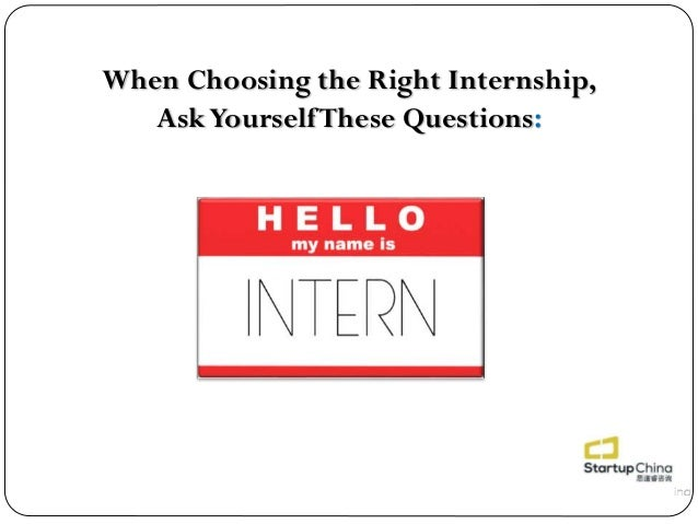 When Choosing the Right Internship, Ask Yourself These Questions: