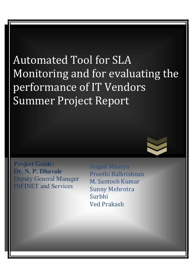 Automated Tool for SLAMonitoring and for evaluating theperformance of IT VendorsSummer Project ReportProject Guide:       ...