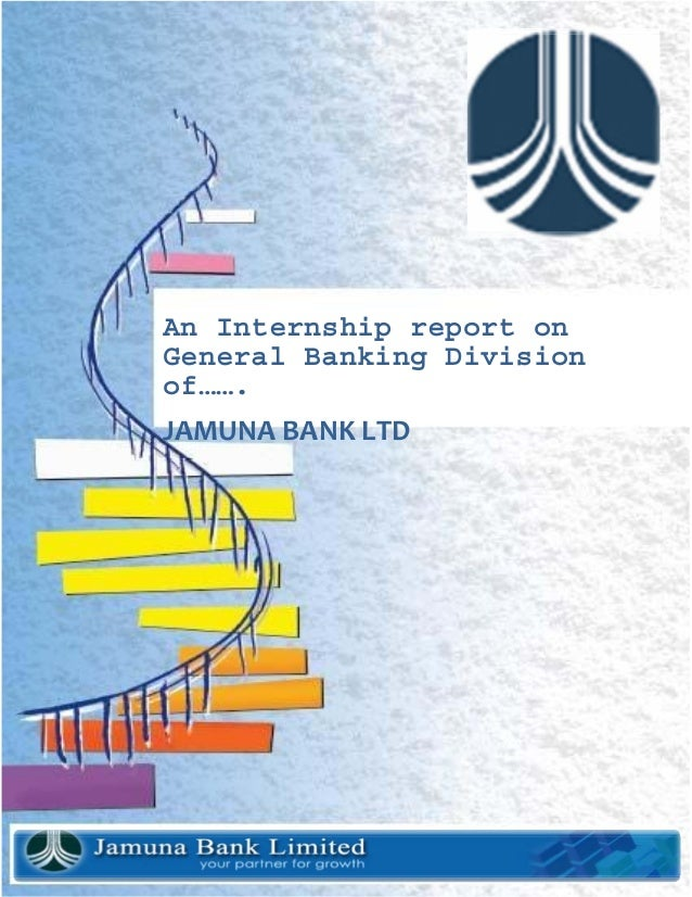 Internship report on general banking division of jamuna bank by lecturesheets & lecturesheet.com