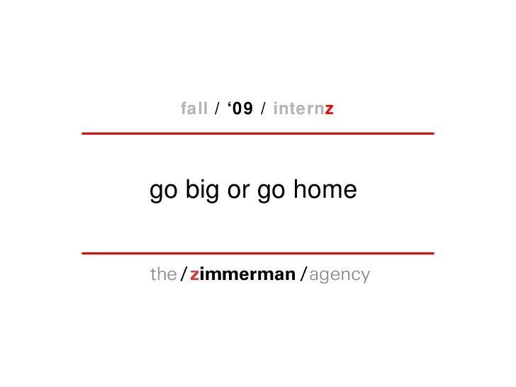 go big or go home fall  / '09 /  intern z