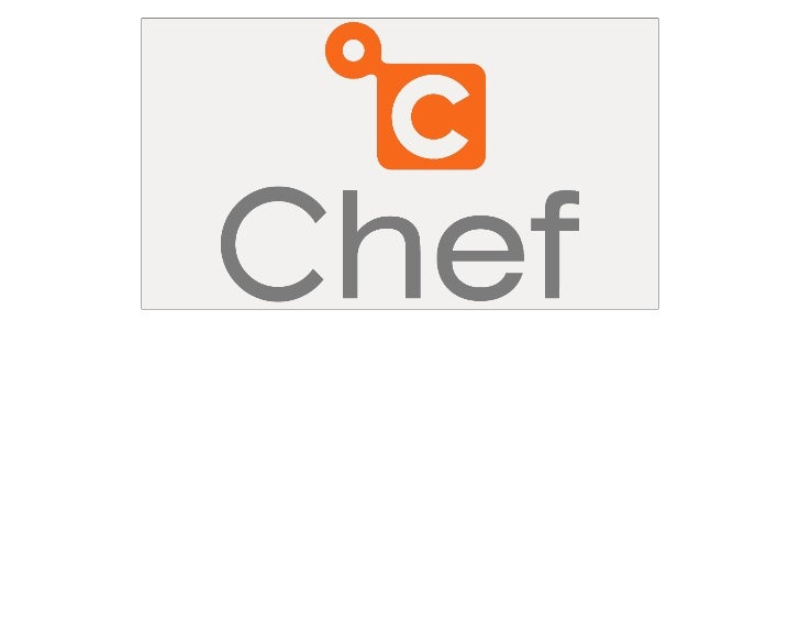 Under The Covers - Chef in 20 Minutes      www.opscode.com
