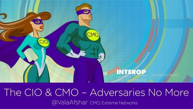 The CIO & CMO – Adversaries No More