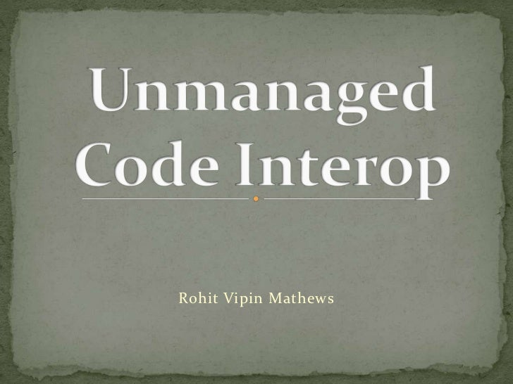 Unmanged code InterOperability