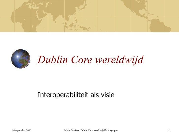 Dublin Core wereldwijd Interoperabiliteit als visie