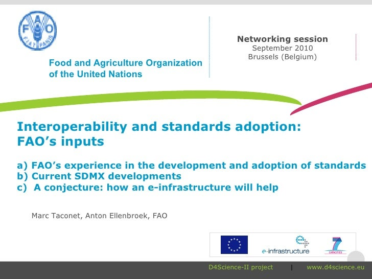 Interoperability and standards adoption:  FAO's inputs a) FAO's experience in the development and adoption of standards b)...