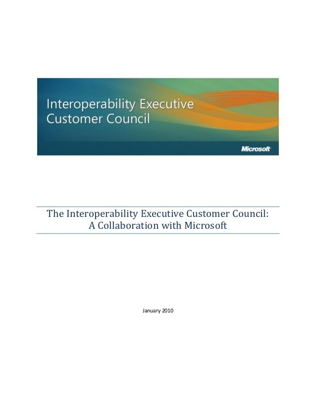 The Interoperability Executive Customer Council:         A Collaboration with Microsoft                    January 2010