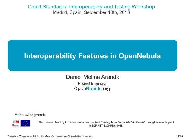 Cloud Standards, Interoperability and Testing Workshop Madrid, Spain, September 18th, 2013 1/16Creative Commons Attributio...