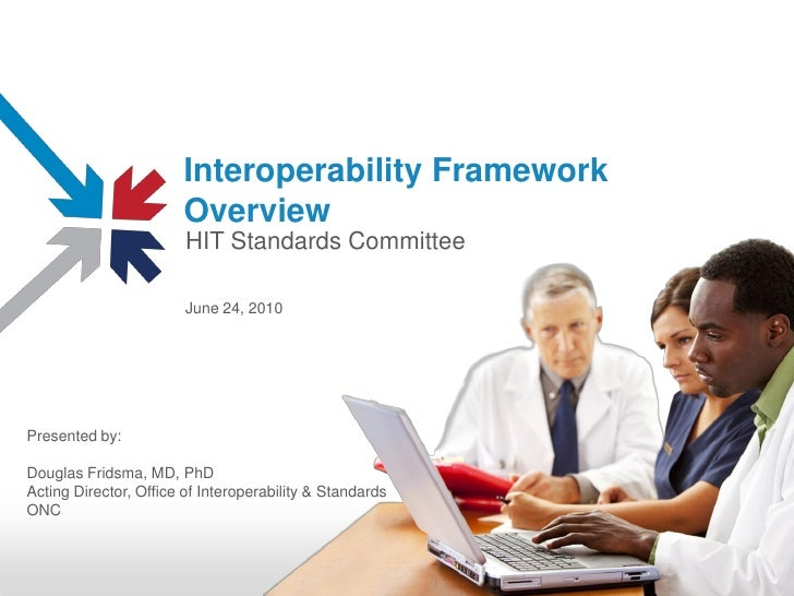 Interoperability Framework                        Overview                         HIT Standards Committee                ...