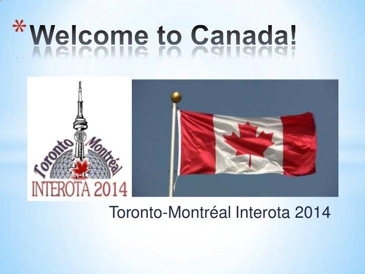 *    Toronto-Montréal Interota 2014