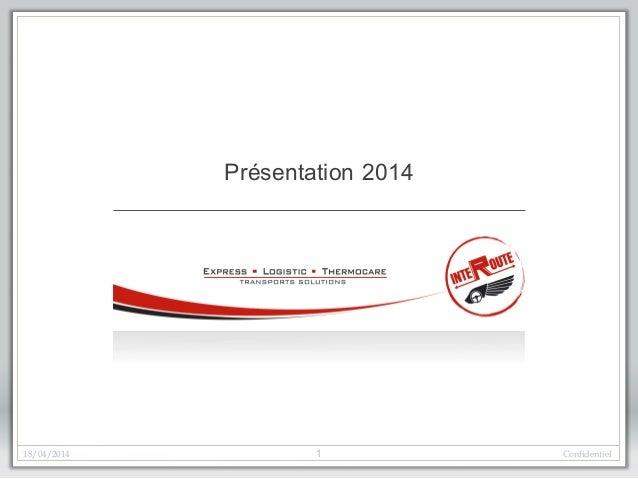 18/04/2014 Confidentiel1 Présentation 2014