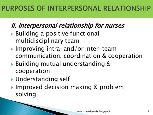 maintaining healthy relationships with interpersonal communication Interpersonal relationships that you form at work serve a critical role in both your work success and career progress positive interpersonal relationships will allow effective communication and understanding among employees.