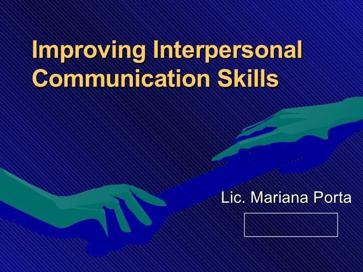 Improve interpersonal communication skills