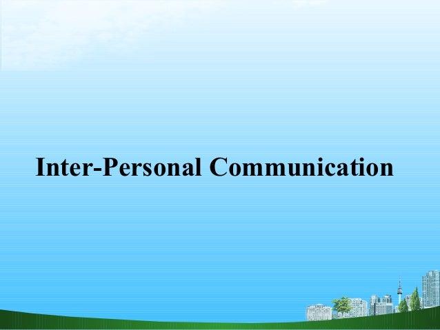 Inter personal communication