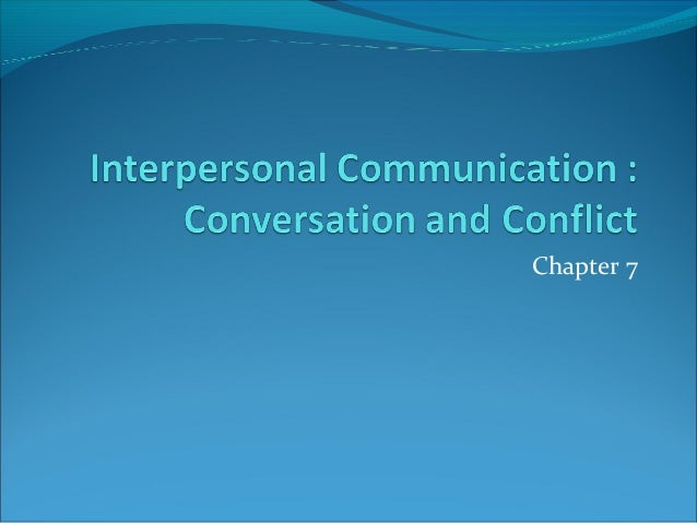 6 characteristics of interpersonal communication Development of curricula in interpersonal communication by describing the area   both verbal and nonverbal human messages and responses, and (6) repre-  sents an  far, additional explanation is needed to clarify its characteristics the.