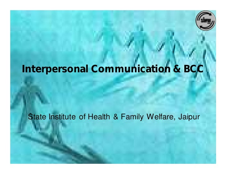 Interpersonal Communication & BCC     State Institute of Health & Family Welfare, Jaipur