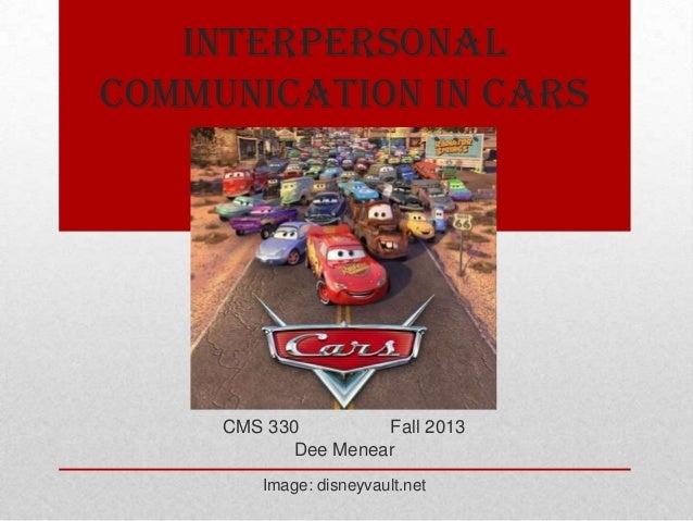 Interpersonal Communication in Cars  CMS 330 Fall 2013 Dee Menear Image: disneyvault.net