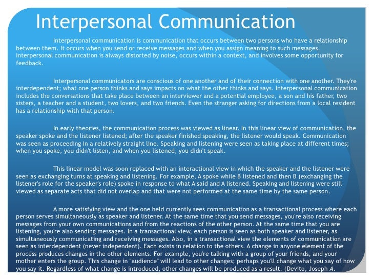 interpersonal communication 5 essay In this write-up, i illustrate the process of communication using the interpersonal communication model which helps to outline the basic process involved in a typical communication exchange, though it is a simplification of what really happens in a real life situation.