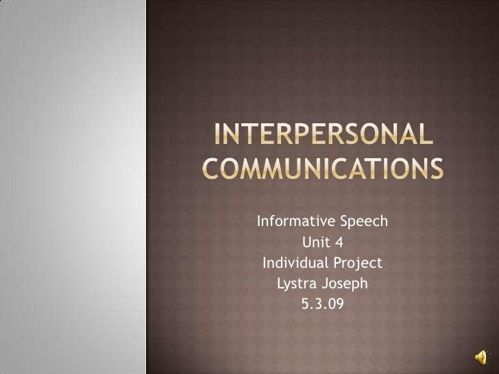 Informative Speech        Unit 4  Individual Project    Lystra Joseph        5.3.09
