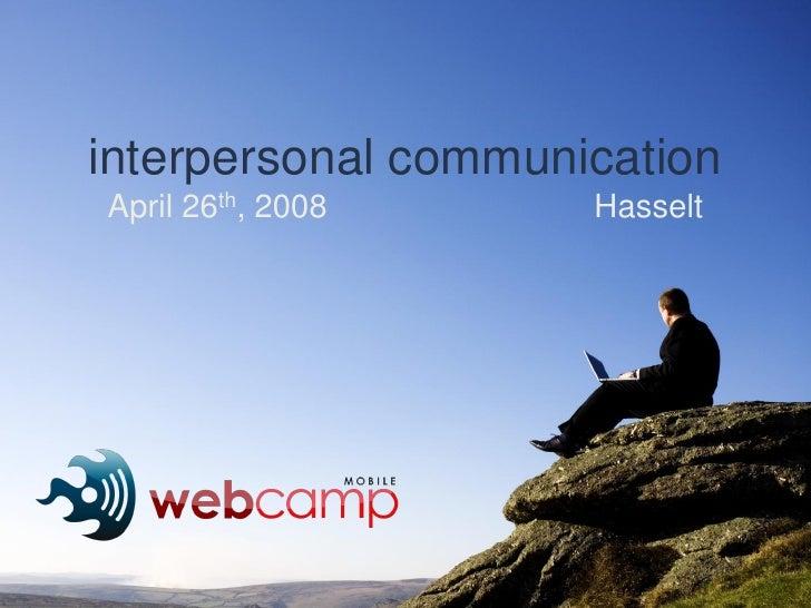 interpersonal communication April 26th, 2008     Hasselt